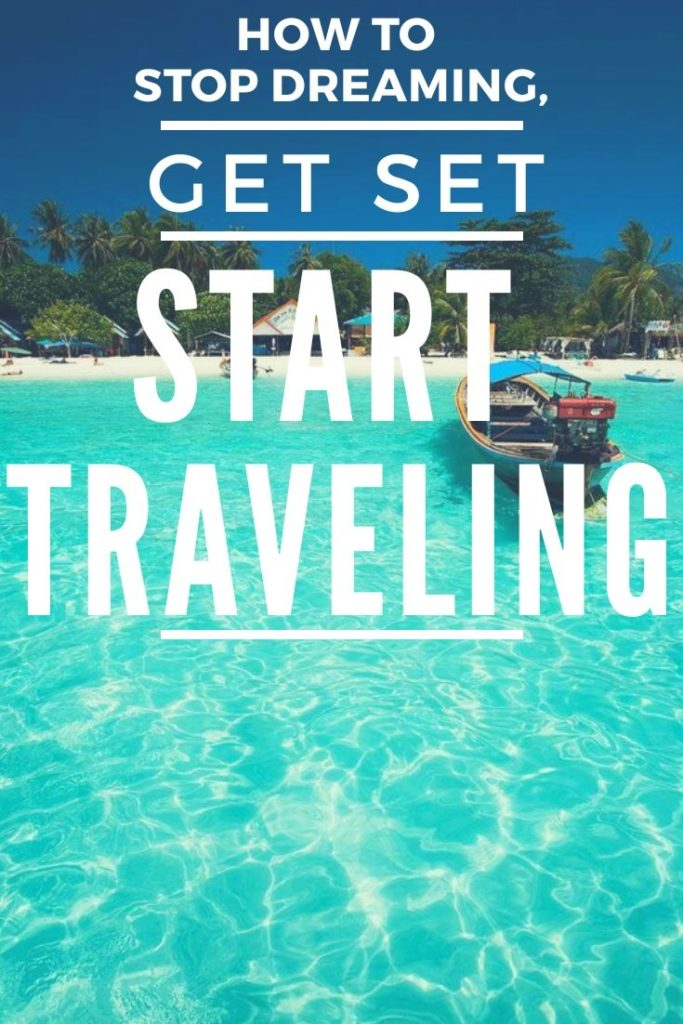 AMAZING post about achieving your dreams - Inspire yourself with this guide on how to snap out and start your own journey and own adventures! How to Stop Dreaming, Get Set and Start Traveling - a Traveler an digital Nomad Guide #budgettravel #traveldestinations #travel #traveling #nomads #howtotravel #travelguide #digitalnomad #travelblog #travelmore #wunderlust #dreams #traveleurope #travelasia #travelusa #travels