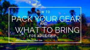 How to Pack Your Gear and What to Bring for your Trip - #travel #traveling #budgettravel #traveldestinations #travelblogger #travelblog #traveltips #travelplanning #backpacking #backpackers #globetrotter #cheapflights #worldtravel #gapyear #howtotravel #travelguide