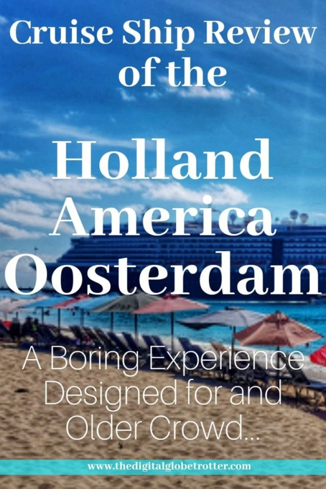 The Holland America Oosterdam Cruise Review: A Boring Experience Designed for an Older Crowd #Cruising #cruiseships #MSC #royalcaribbean #ncl #cruises #holidays #vacations #norwegianstar #norwegian #choosefun #Carnival #hollandamerica #pullmantur # #cruisebooking #bookacruise