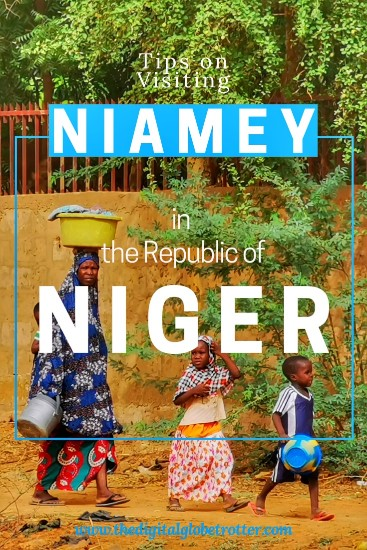 Visiting Niamey in Niger - Pin it for later  s