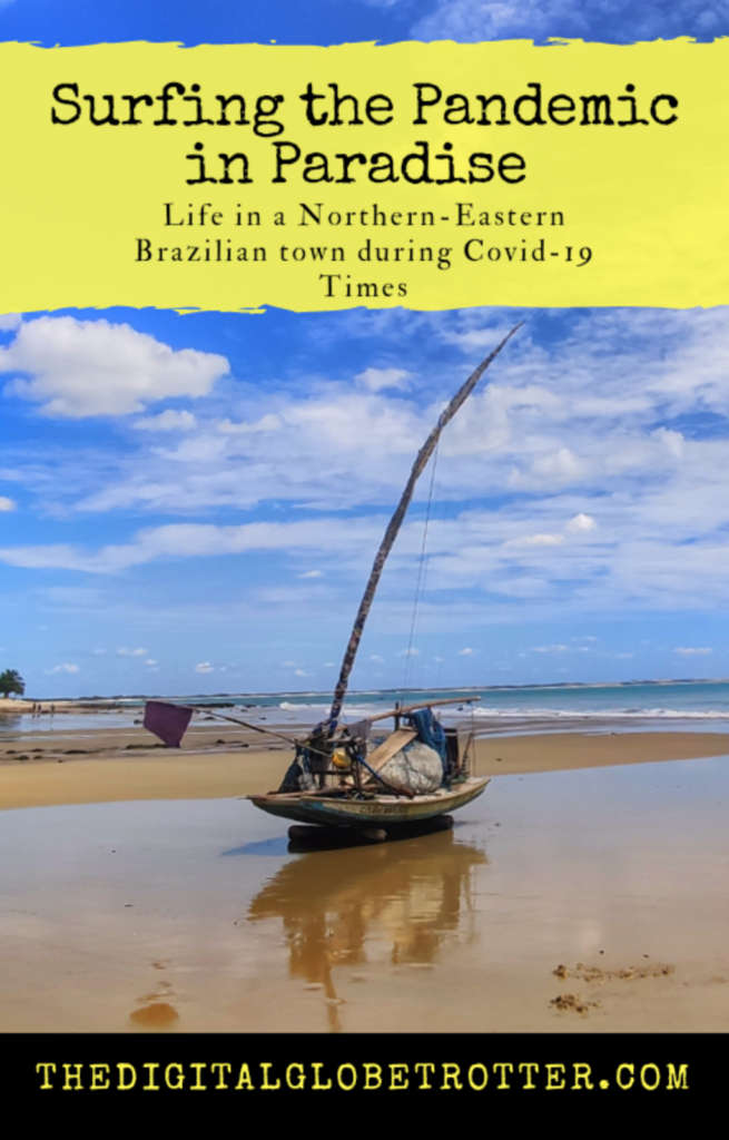Surfing the pandemic in Paradise - Life in a Northern-Eastern Brazilian town during Covid-19 Times #travelblog #travel #digitalnomad #brazil #kitesurf #kitesurfing #nomad #surfing #ceara